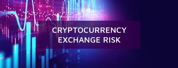 cryptocurrency exchange risks