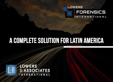 Lowers Forensics International - A complete Solution For Latin America